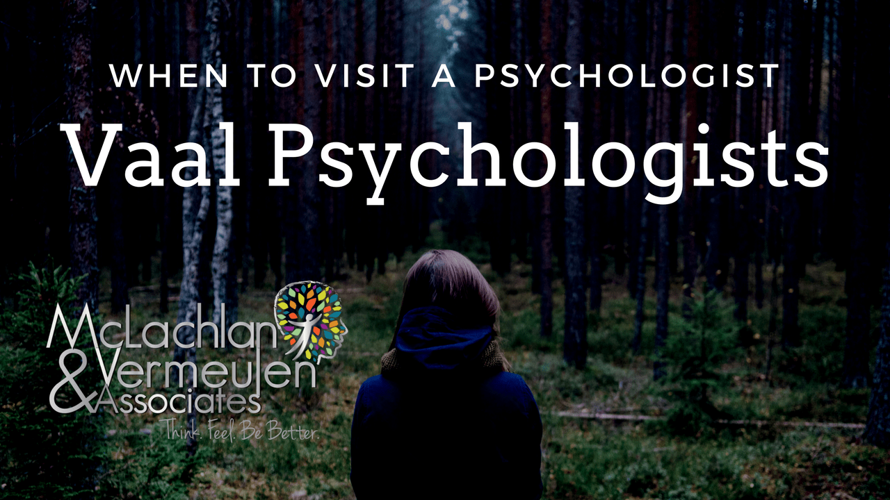 WHEN TO VISIT A PSYCHOLOGIST