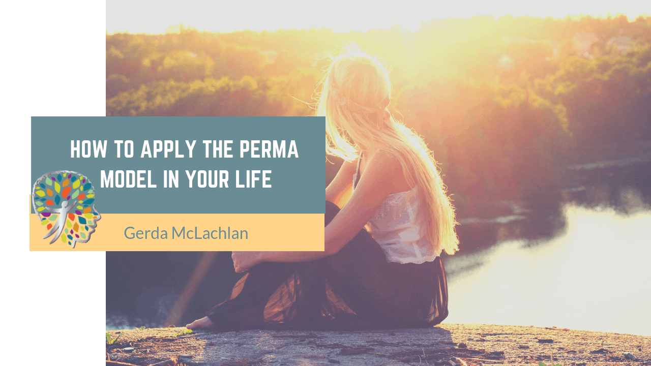 How to Apply the PERMA Model in Your Life