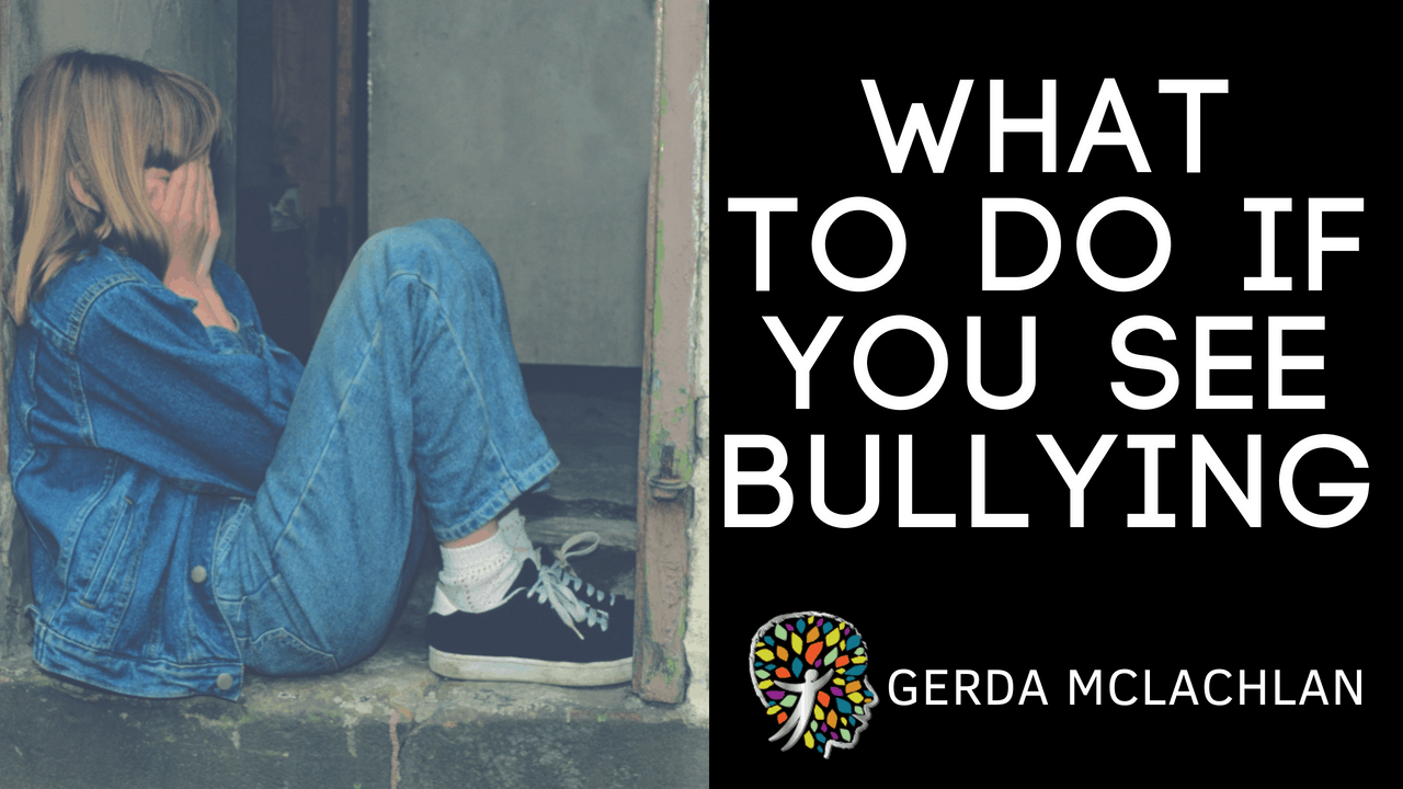 IF YOU SEE BULLYING