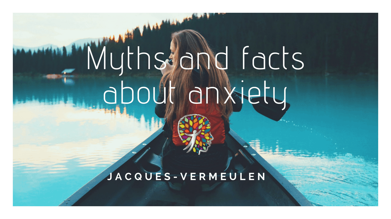 Myths and facts about anxiety