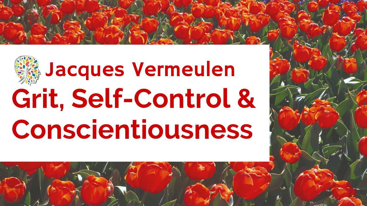 Grit, Self-Control and Conscientiousness