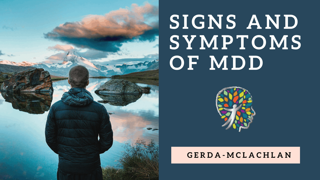 SIGNS AND SYMPTOMS OF MDD